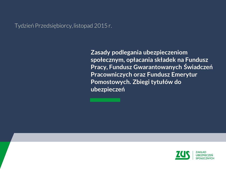 Celem prezentacji jest przedstawienie zasad podlegania ubezpieczeniom społecznym, opłacania składek na Fundusz Pracy, Fundusz Gwarantowanych Świadczeń Pracowniczych oraz Fundusz Emerytur Pomostowych oraz omówienie najczęściej występujących zbiegów tytułów do ubezpieczeń podlegania ubezpieczeniom społecznym, opłacania składek na Cel prezentacji
