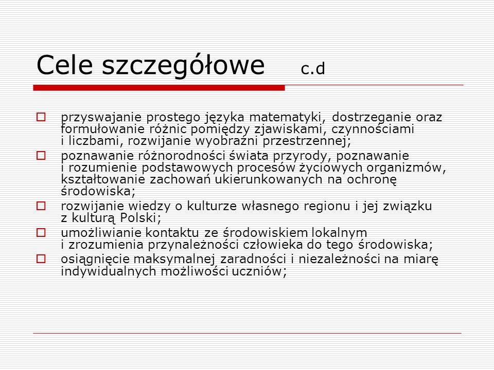 Cele szczegółowe c.d  przyswajanie prostego języka matematyki, dostrzeganie oraz formułowanie różnic pomiędzy zjawiskami, czynnościami i liczbami, ro