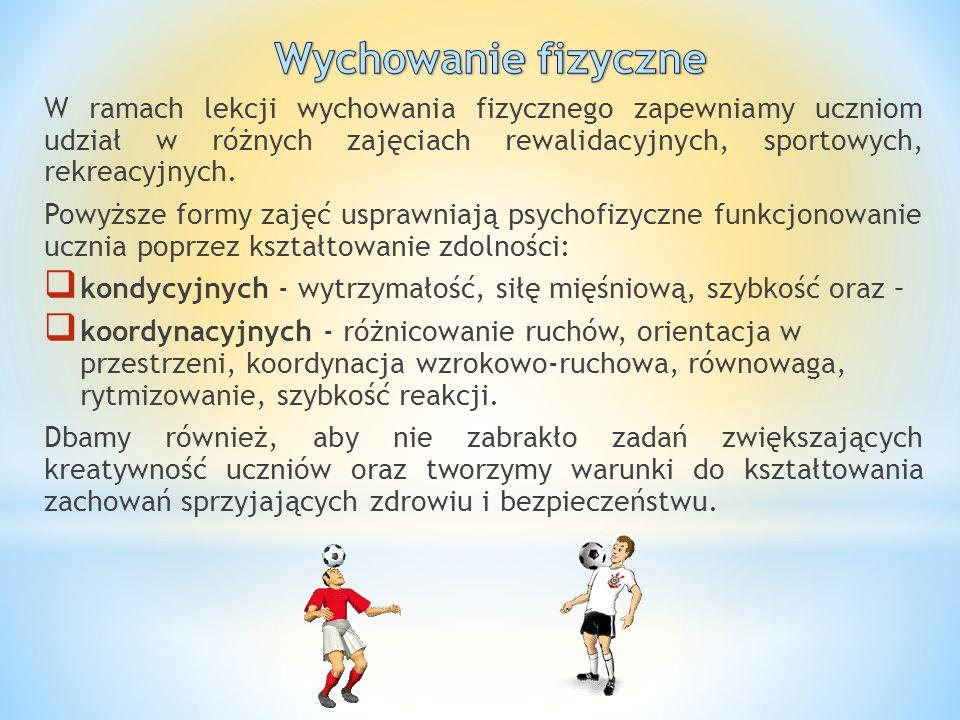 W ramach lekcji wychowania fizycznego zapewniamy uczniom udział w różnych zajęciach rewalidacyjnych, sportowych, rekreacyjnych. Powyższe formy zajęć u