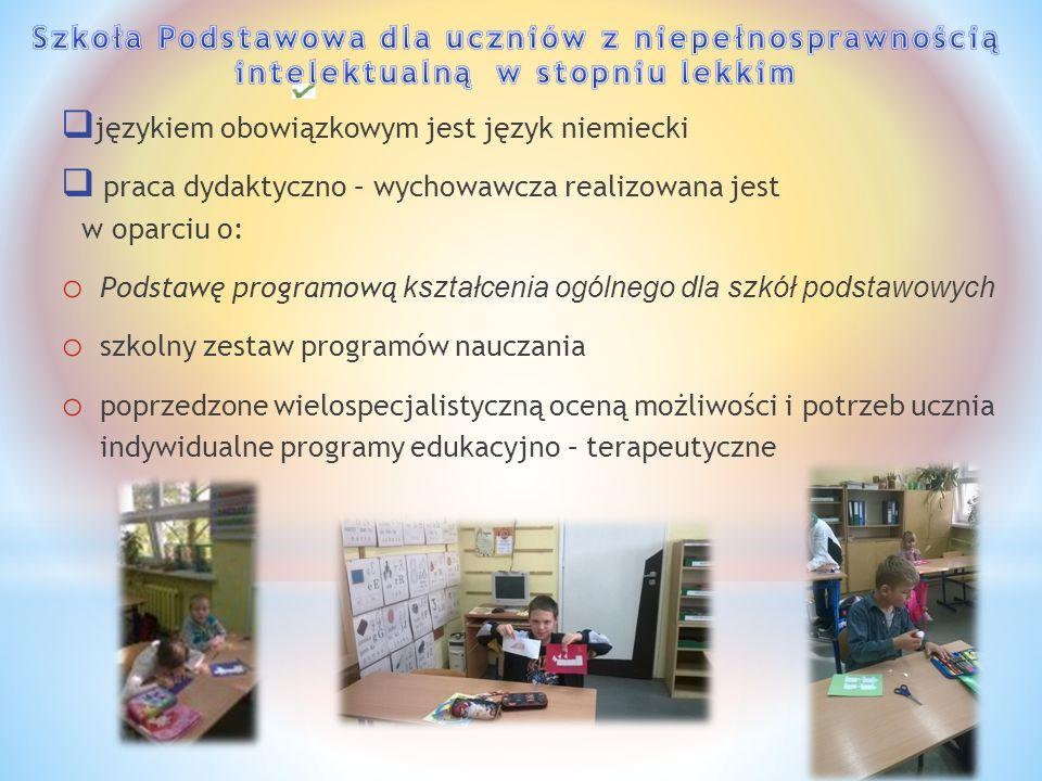  językiem obowiązkowym jest język niemiecki  praca dydaktyczno – wychowawcza realizowana jest w oparciu o: o Podstawę programową kształcenia ogólneg