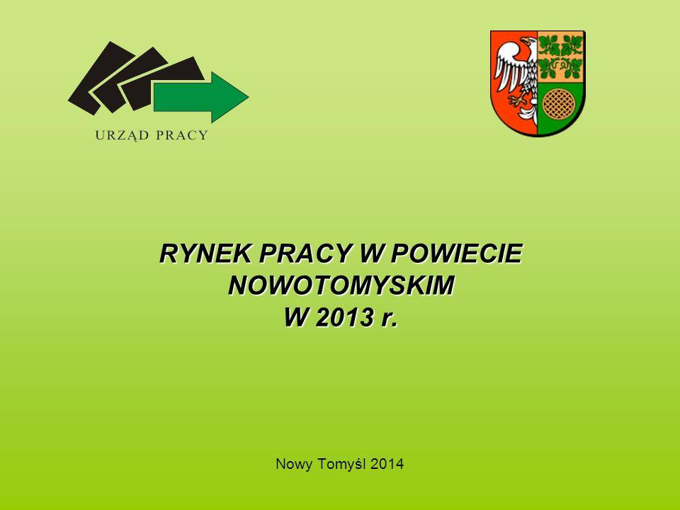 RYNEK PRACY W POWIECIE NOWOTOMYSKIM W 2013 r. Nowy Tomyśl 2014