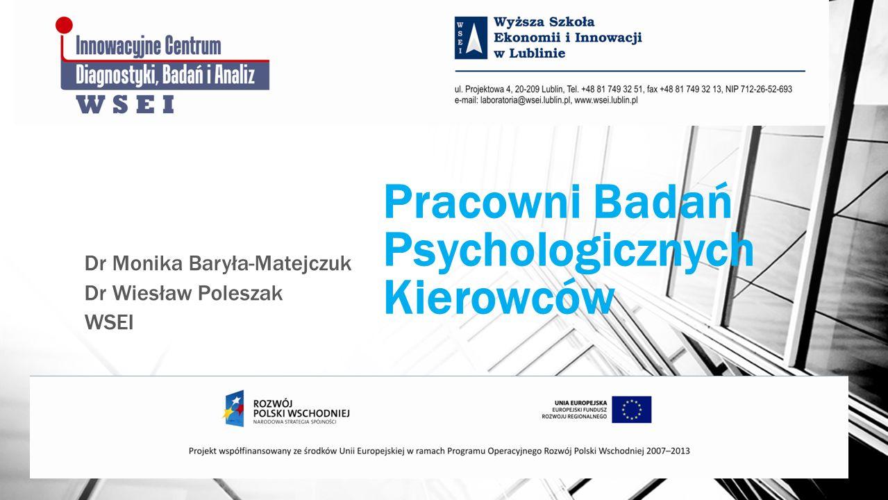 Pracowni Badań Psychologicznych Kierowców Dr Monika Baryła-Matejczuk Dr Wiesław Poleszak WSEI