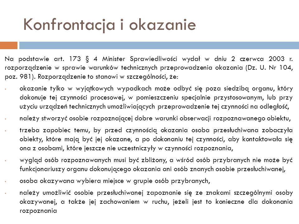 Konfrontacja i okazanie Na podstawie art. 173 § 4 Minister Sprawiedliwości wydał w dniu 2 czerwca 2003 r. rozporządzenie w sprawie warunków techniczny