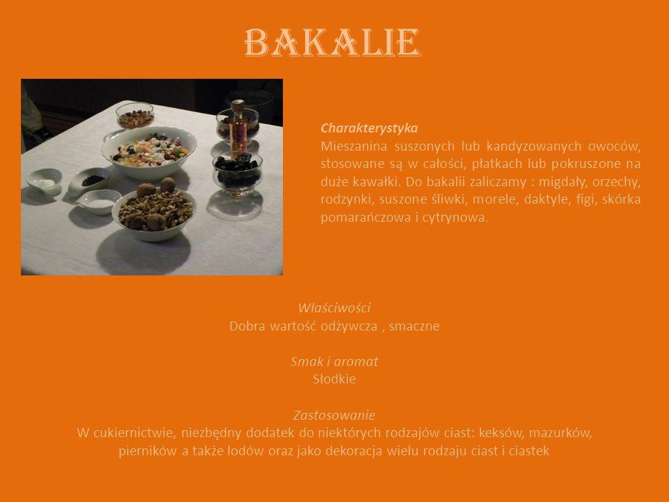 Bakalie Charakterystyka Mieszanina suszonych lub kandyzowanych owoców, stosowane są w całości, płatkach lub pokruszone na duże kawałki.