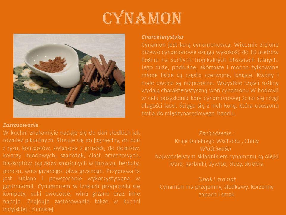 Charakterystyka Cynamon jest korą cynamonowca. Wiecznie zielone drzewo cynamonowe osiąga wysokość do 10 metrów Rośnie na suchych tropikalnych obszarac