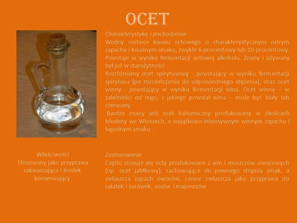 OCET Charakterystyka i pochodzenie Wodny roztwór kwasu octowego o charakterystycznym ostrym zapachu i kwaśnym smaku, zwykle 6-procentowy lub 10-procentowy.