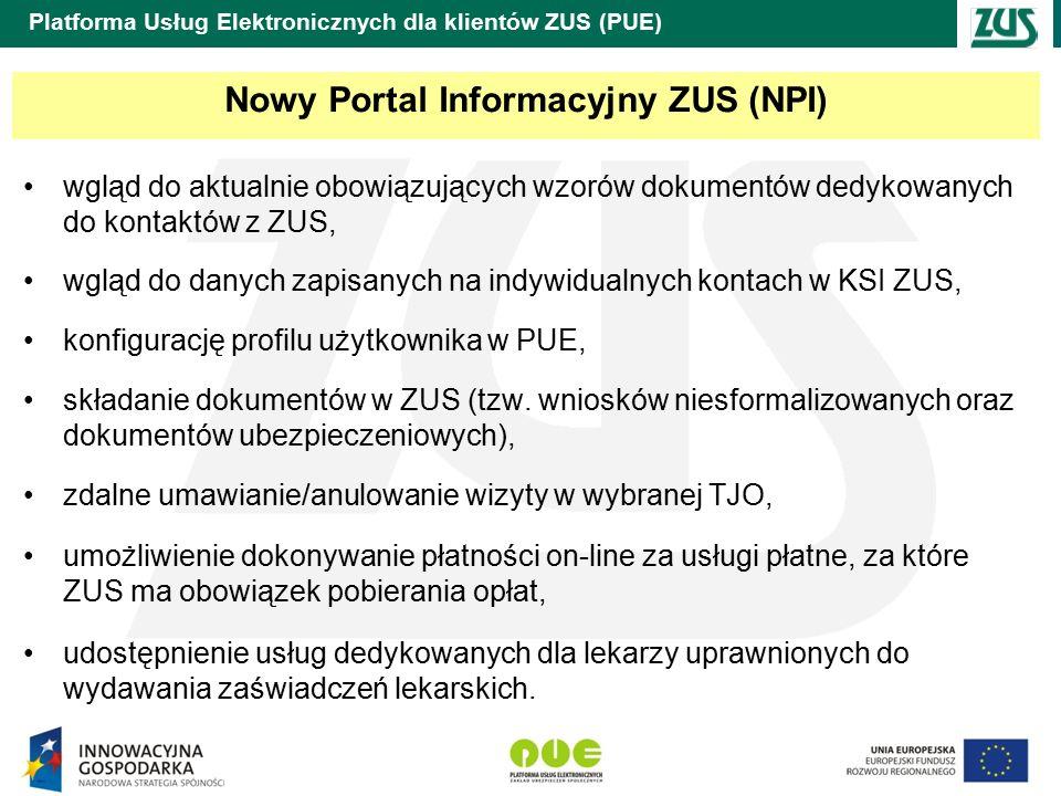 Platforma Usług Elektronicznych dla klientów ZUS (PUE) wgląd do aktualnie obowiązujących wzorów dokumentów dedykowanych do kontaktów z ZUS, wgląd do danych zapisanych na indywidualnych kontach w KSI ZUS, konfigurację profilu użytkownika w PUE, składanie dokumentów w ZUS (tzw.