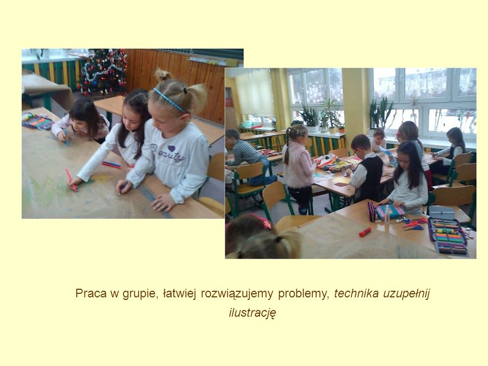Praca w grupie, łatwiej rozwiązujemy problemy, technika uzupełnij ilustrację