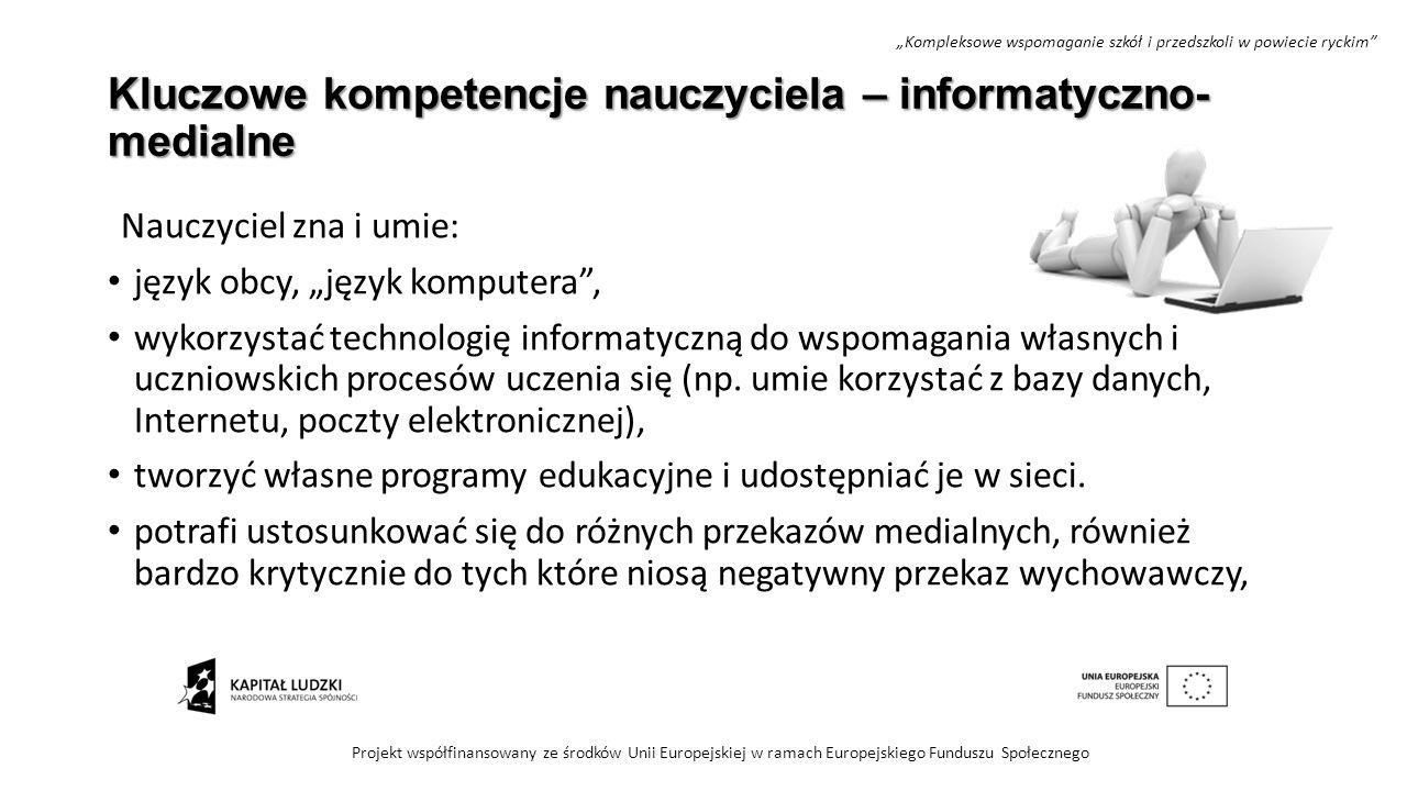 """Kluczowe kompetencje nauczyciela – informatyczno- medialne Nauczyciel zna i umie: język obcy, """"język komputera"""", wykorzystać technologię informatyczną"""