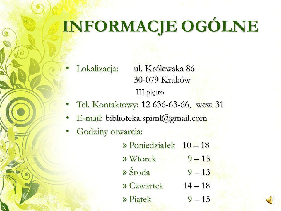 INFORMACJE OGÓLNE Lokalizacja: ul.Królewska 86 30-079 Kraków Lokalizacja: ul.