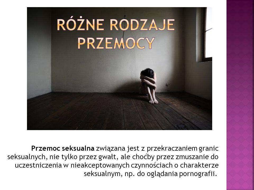 Przemoc seksualna związana jest z przekraczaniem granic seksualnych, nie tylko przez gwałt, ale choćby przez zmuszanie do uczestniczenia w nieakceptowanych czynnościach o charakterze seksualnym, np.
