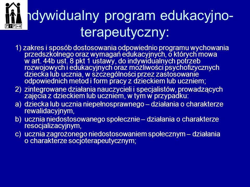 Indywidualny program edukacyjno terapeutyczny: 1) zakres i sposób dostosowania odpowiednio programu wychowania przedszkolnego oraz wymagań edukacyjny