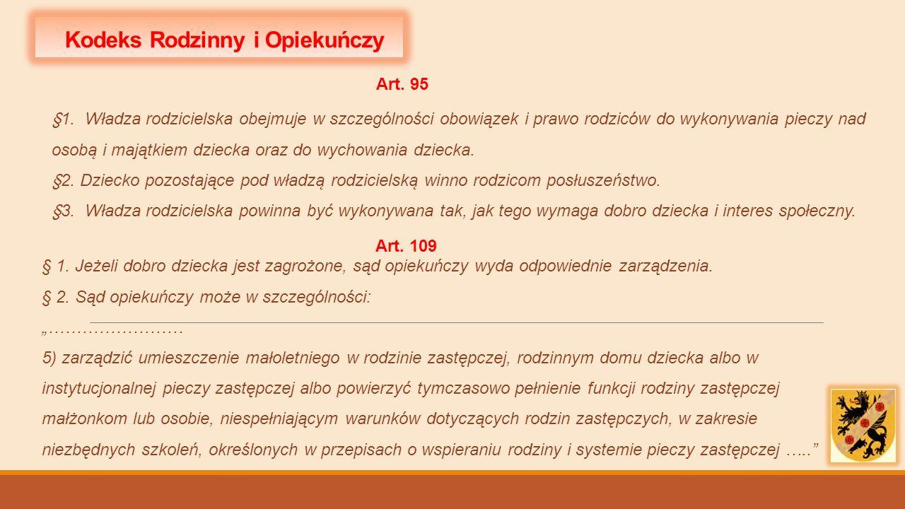 Art. 109 § 1. Jeżeli dobro dziecka jest zagrożone, sąd opiekuńczy wyda odpowiednie zarządzenia.