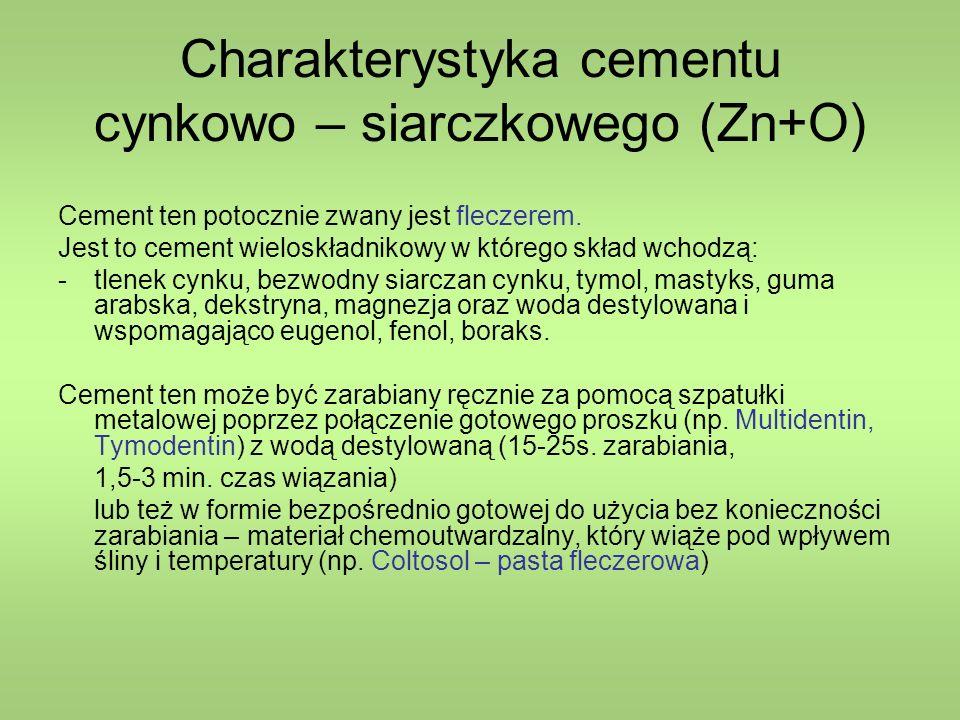 Charakterystyka cementu cynkowo – siarczkowego (Zn+O) Cement ten potocznie zwany jest fleczerem.