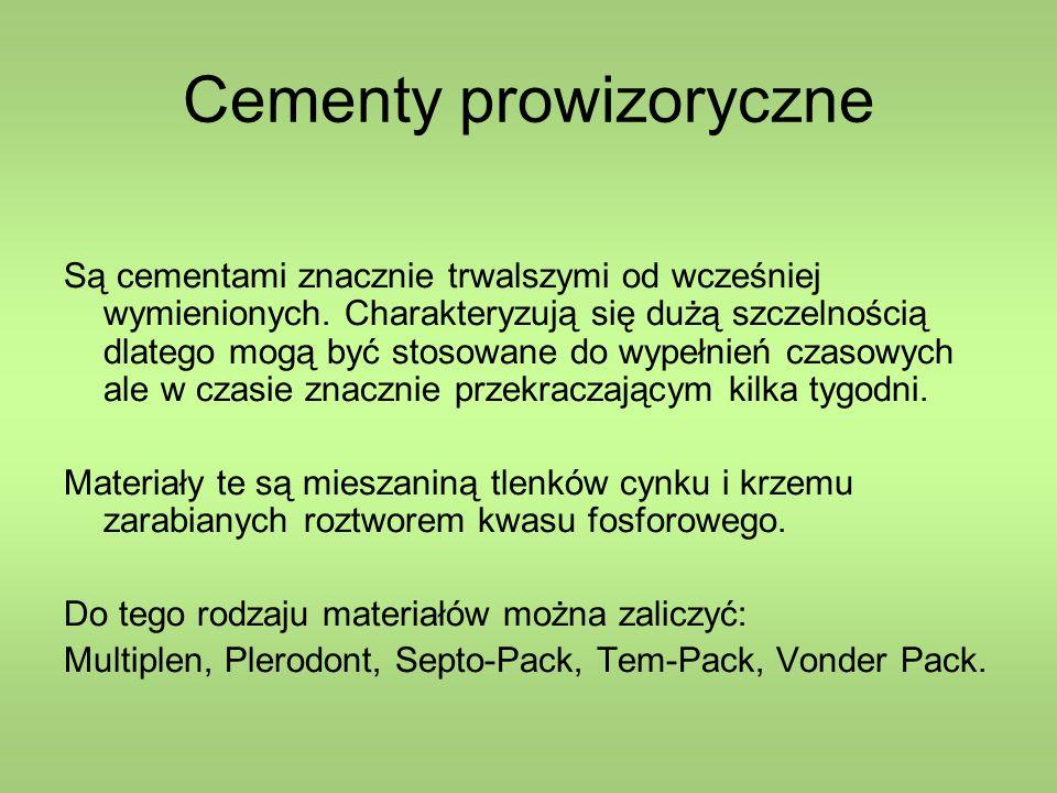 Cementy prowizoryczne Są cementami znacznie trwalszymi od wcześniej wymienionych.