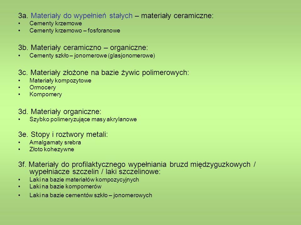 Klasyfikacja materiałów stomatologicznych ze względu na przeznaczenie użytkowe 1.Materiały do wypełniania zębów: Czasowe (opatrunkowe) Podkładowe Do wypełnień stałych (trwałych) 2.