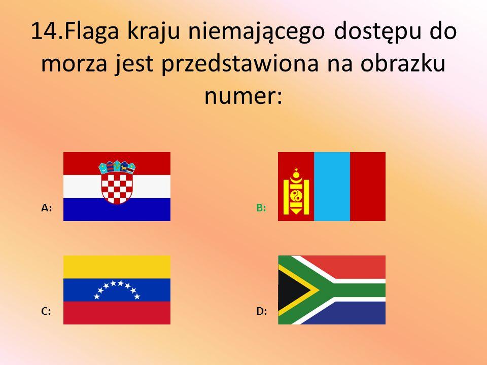 14.Flaga kraju niemającego dostępu do morza jest przedstawiona na obrazku numer: A:B: C:D:
