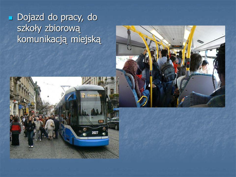 Dojazd do pracy, do szkoły zbiorową komunikacją miejską Dojazd do pracy, do szkoły zbiorową komunikacją miejską
