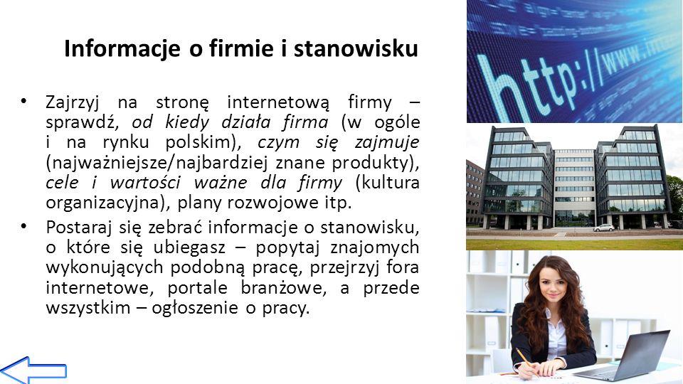 Informacje o firmie i stanowisku Zajrzyj na stronę internetową firmy – sprawdź, od kiedy działa firma (w ogóle i na rynku polskim), czym się zajmuje (