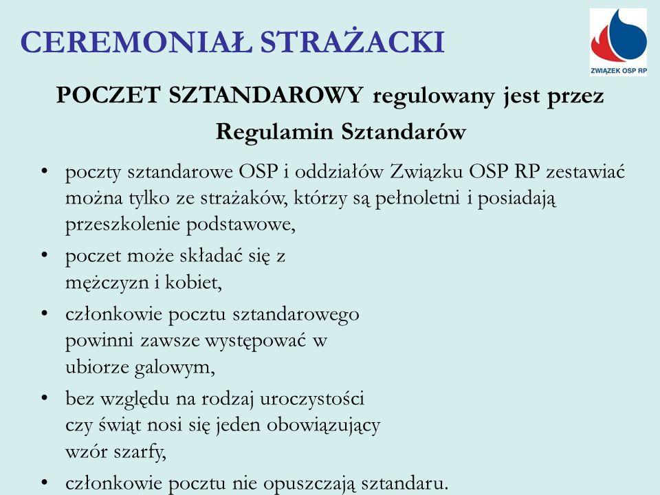 Regulamin Sztandarów poczty sztandarowe OSP i oddziałów Związku OSP RP zestawiać można tylko ze strażaków, którzy są pełnoletni i posiadają przeszkole