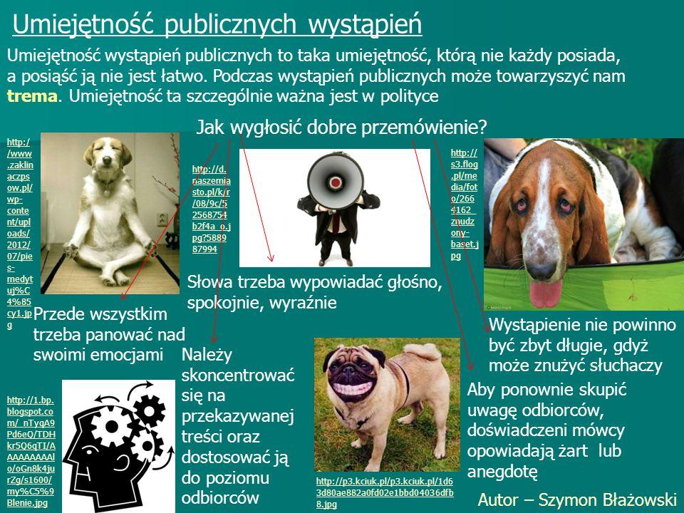 Umiejętność publicznych wystąpień Autor – Szymon Błażowski Umiejętność wystąpień publicznych to taka umiejętność, którą nie każdy posiada, a posiąść ją nie jest łatwo.