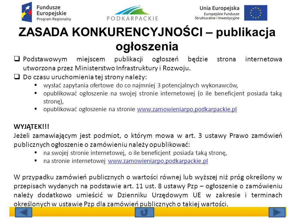 ZASADA KONKURENCYJNOŚCI – publikacja ogłoszenia  Podstawowym miejscem publikacji ogłoszeń będzie strona internetowa utworzona przez Ministerstwo Infrastruktury i Rozwoju.