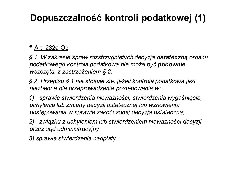 Dopuszczalność kontroli podatkowej (2) Wyrok NSA z 30 października 2009 r.