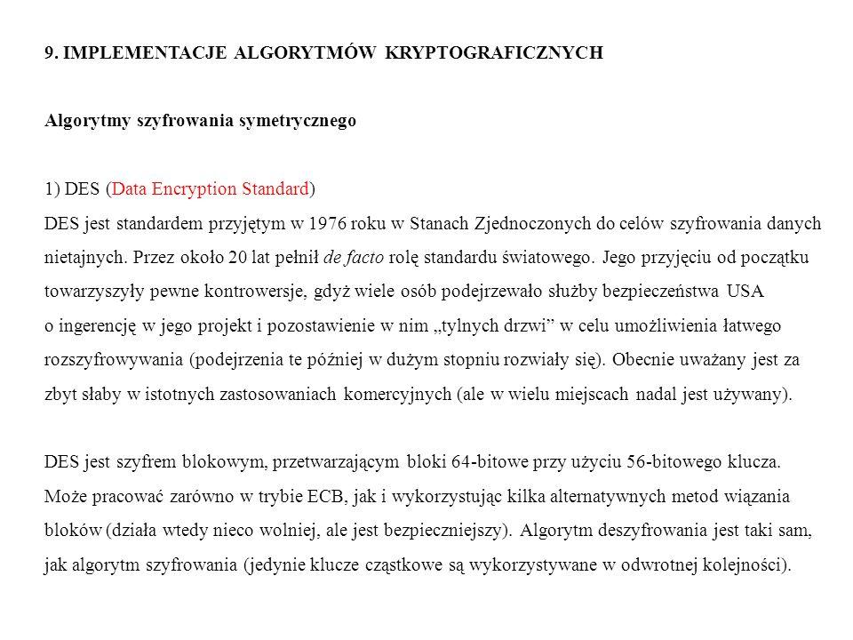 9. IMPLEMENTACJE ALGORYTMÓW KRYPTOGRAFICZNYCH Algorytmy szyfrowania symetrycznego 1) DES (Data Encryption Standard) DES jest standardem przyjętym w 19