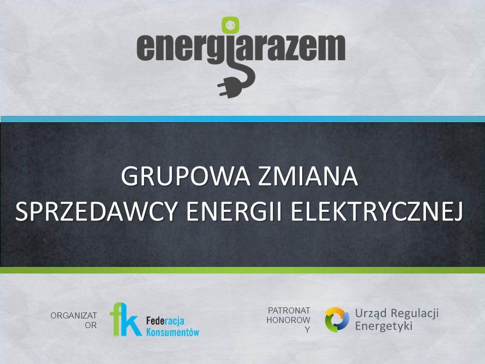 GRUPOWA ZMIANA SPRZEDAWCY ENERGII ELEKTRYCZNEJ PATRONAT HONOROW Y ORGANIZAT OR