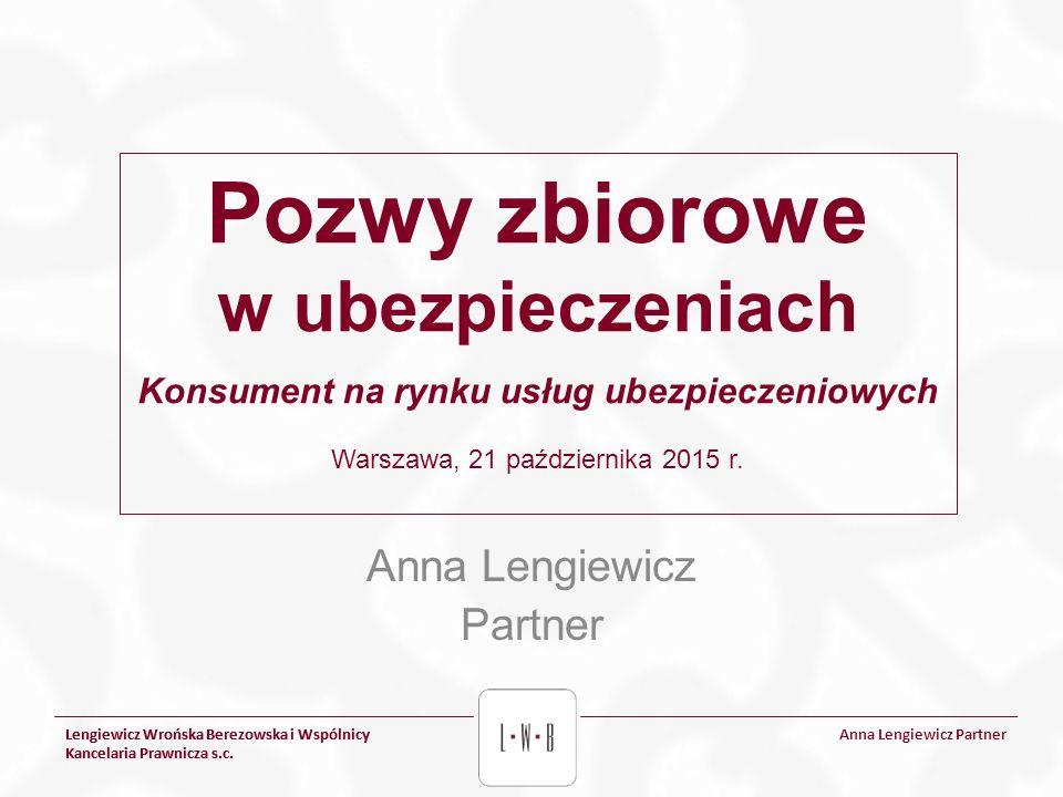 Lengiewicz Wrońska Berezowska i Wspólnicy Kancelaria Prawnicza s.c. Anna Lengiewicz Partner Lengiewicz Wrońska Berezowska i Wspólnicy Kancelaria Prawn