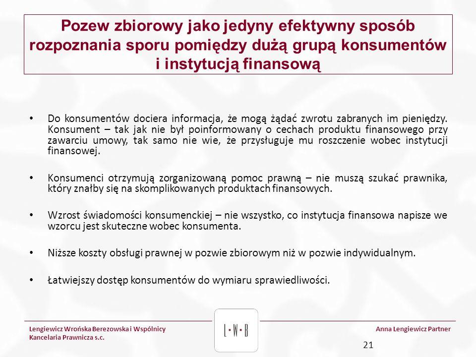Lengiewicz Wrońska Berezowska i Wspólnicy Kancelaria Prawnicza s.c. Anna Lengiewicz Partner Pozew zbiorowy jako jedyny efektywny sposób rozpoznania sp