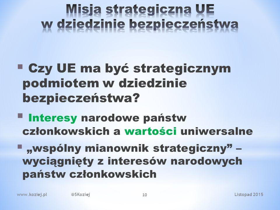 Czy UE ma być strategicznym podmiotem w dziedzinie bezpieczeństwa.