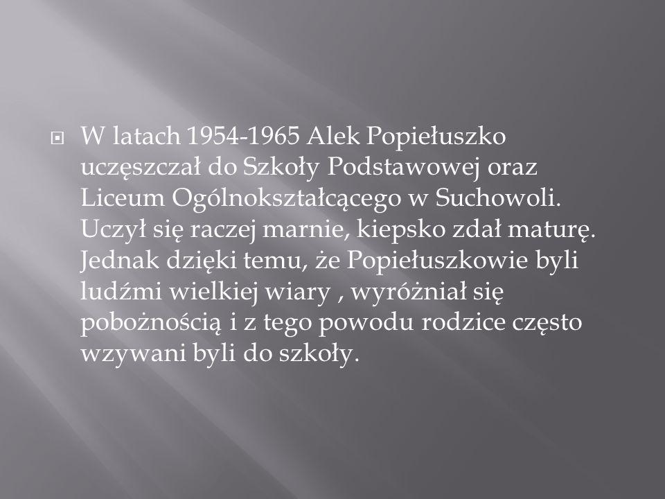  W latach 1954-1965 Alek Popiełuszko uczęszczał do Szkoły Podstawowej oraz Liceum Ogólnokształcącego w Suchowoli. Uczył się raczej marnie, kiepsko zd