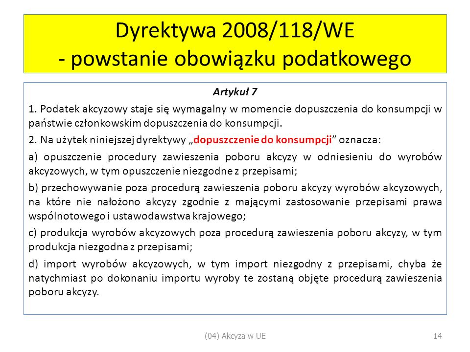 Dyrektywa 2008/118/WE - powstanie obowiązku podatkowego Artykuł 7 1.
