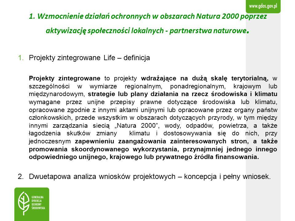 1. Wzmocnienie działań ochronnych w obszarach Natura 2000 poprzez aktywizację społeczności lokalnych - partnerstwa naturowe. 1.Projekty zintegrowane L