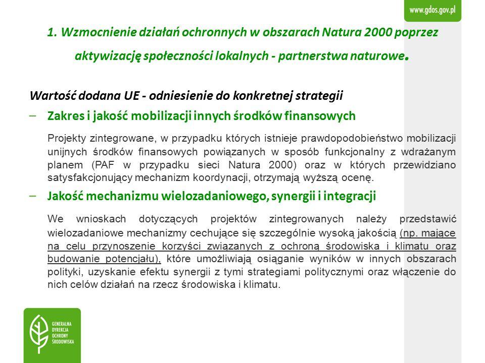 1. Wzmocnienie działań ochronnych w obszarach Natura 2000 poprzez aktywizację społeczności lokalnych - partnerstwa naturowe. Wartość dodana UE - odnie