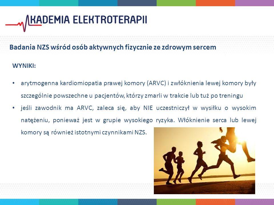arytmogenna kardiomiopatia prawej komory (ARVC) i zwłóknienia lewej komory były szczególnie powszechne u pacjentów, którzy zmarli w trakcie lub tuż po treningu jeśli zawodnik ma ARVC, zaleca się, aby NIE uczestniczył w wysiłku o wysokim natężeniu, ponieważ jest w grupie wysokiego ryzyka.