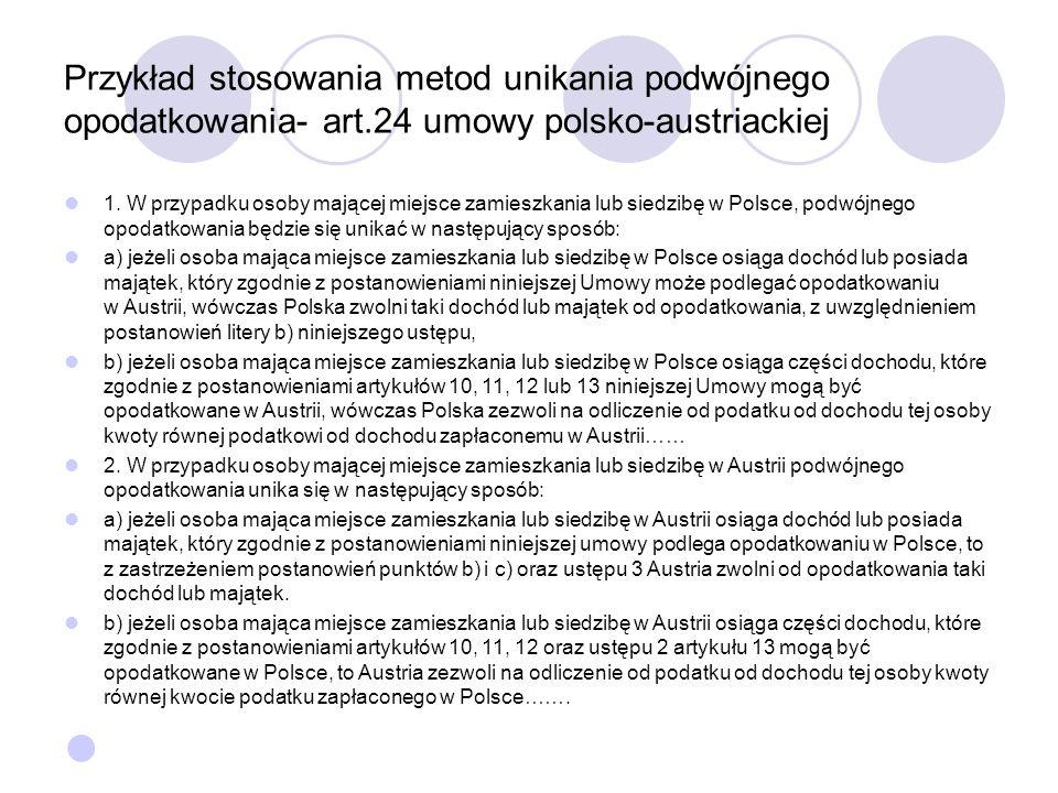 Przykład stosowania metod unikania podwójnego opodatkowania- art.24 umowy polsko-austriackiej 1.