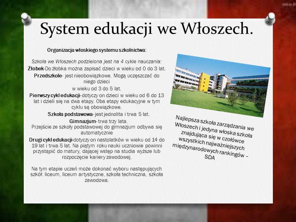 System edukacji we Włoszech. Organizacja włoskiego systemu szkolnictwa: Szkoła we Włoszech podzielona jest na 4 cykle nauczania: Żłobek-Do żłobka możn