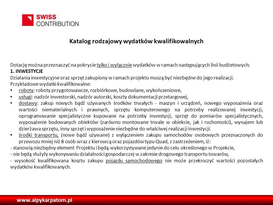 www.alpykarpatom.pl Katalog rodzajowy wydatków kwalifikowalnych Dotację można przeznaczyć na pokrycie tylko i wyłącznie wydatków w ramach następujących linii budżetowych: 1.
