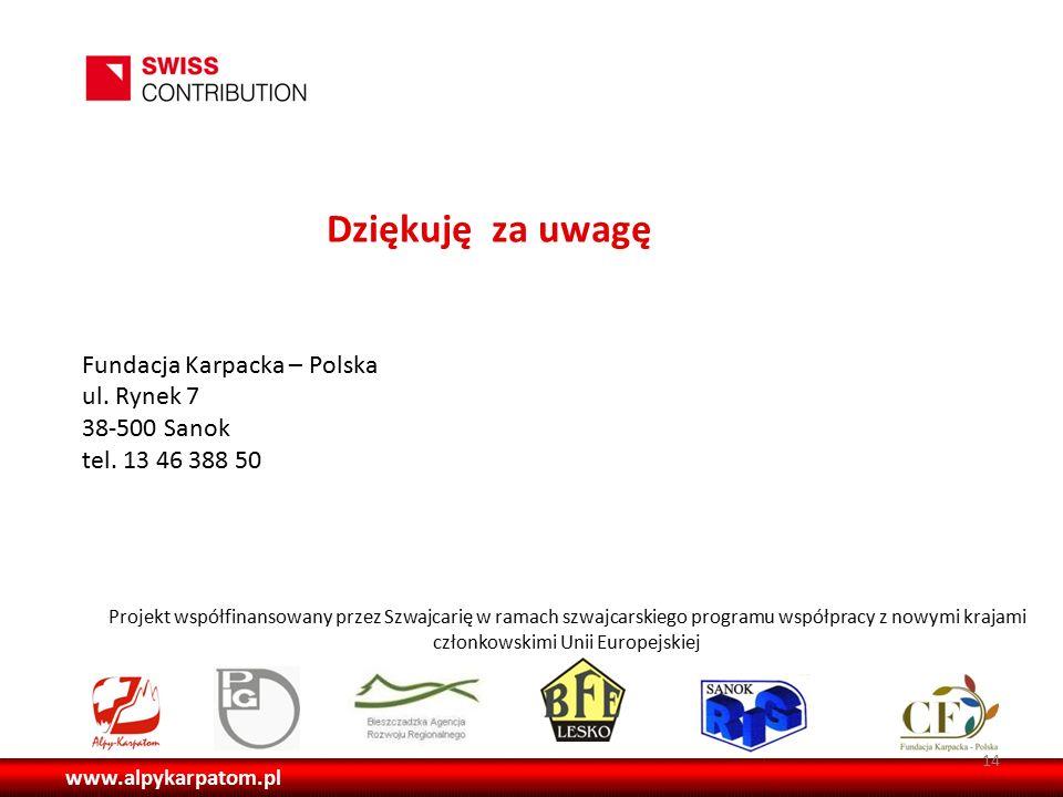 Projekt współfinansowany przez Szwajcarię w ramach szwajcarskiego programu współpracy z nowymi krajami członkowskimi Unii Europejskiej Dziękuję za uwagę Fundacja Karpacka – Polska ul.