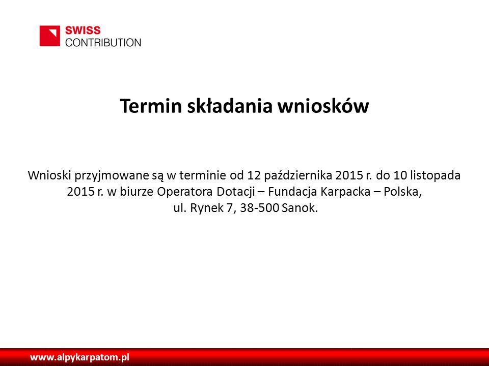 www.alpykarpatom.pl Termin składania wniosków Wnioski przyjmowane są w terminie od 12 października 2015 r.
