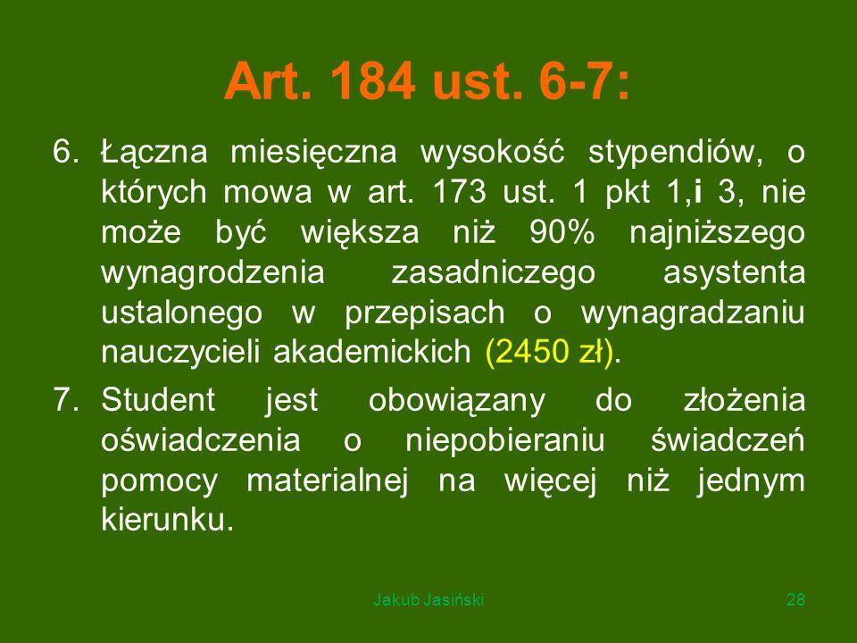 Art. 184 ust. 6-7: 6.Łączna miesięczna wysokość stypendiów, o których mowa w art. 173 ust. 1 pkt 1,i 3, nie może być większa niż 90% najniższego wynag