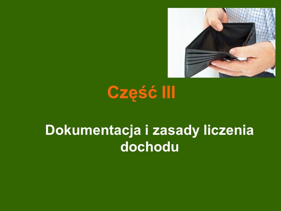 Część III Dokumentacja i zasady liczenia dochodu