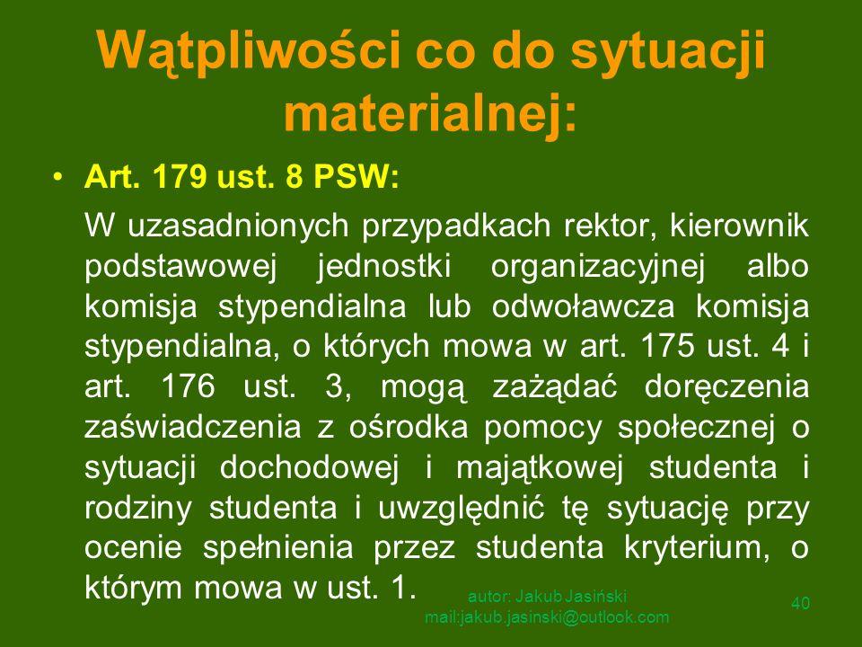 Wątpliwości co do sytuacji materialnej: Art. 179 ust. 8 PSW: W uzasadnionych przypadkach rektor, kierownik podstawowej jednostki organizacyjnej albo k
