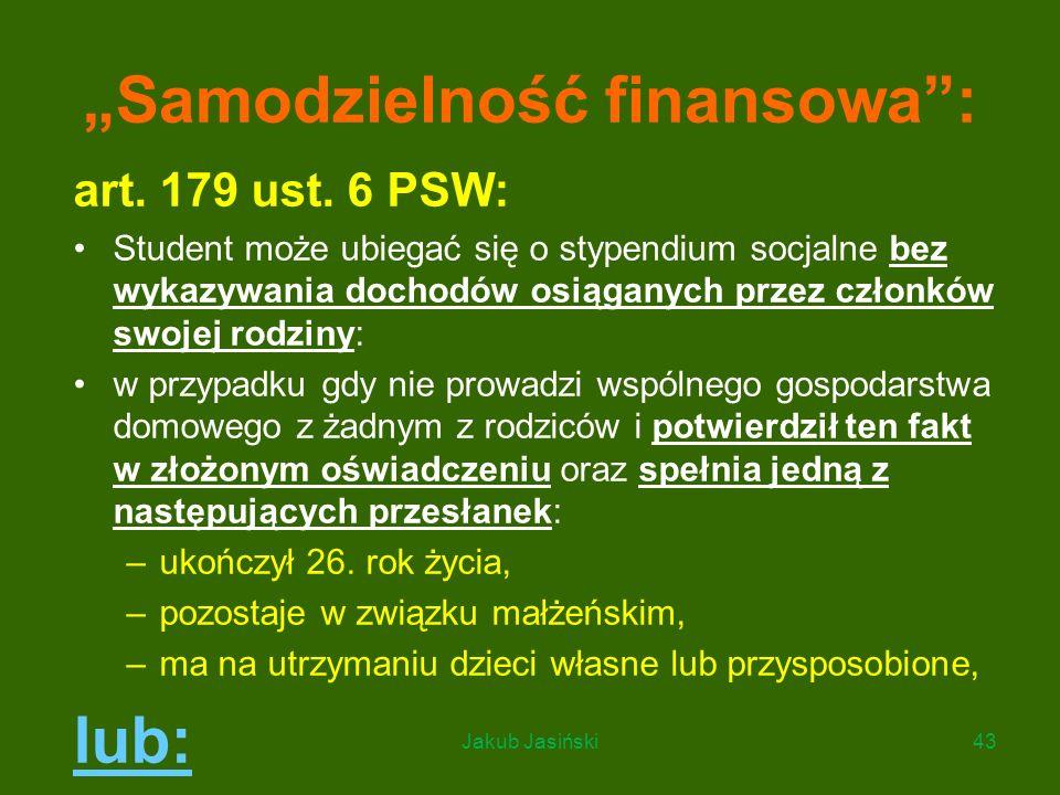 """""""Samodzielność finansowa"""": art. 179 ust. 6 PSW: Student może ubiegać się o stypendium socjalne bez wykazywania dochodów osiąganych przez członków swoj"""