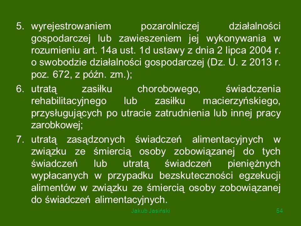 5.wyrejestrowaniem pozarolniczej działalności gospodarczej lub zawieszeniem jej wykonywania w rozumieniu art. 14a ust. 1d ustawy z dnia 2 lipca 2004 r