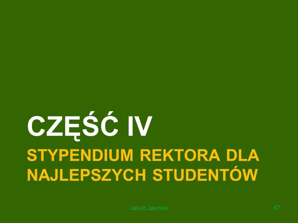 STYPENDIUM REKTORA DLA NAJLEPSZYCH STUDENTÓW CZĘŚĆ IV Jakub Jasiński67