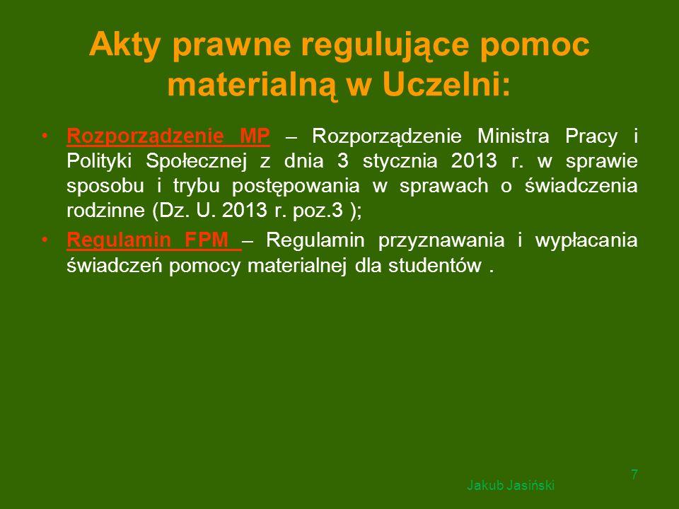 Akty prawne regulujące pomoc materialną w Uczelni: Rozporządzenie MP – Rozporządzenie Ministra Pracy i Polityki Społecznej z dnia 3 stycznia 2013 r. w