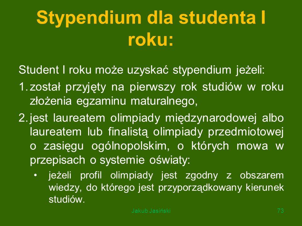 Stypendium dla studenta I roku: Student I roku może uzyskać stypendium jeżeli: 1.został przyjęty na pierwszy rok studiów w roku złożenia egzaminu matu
